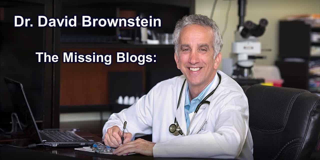 Dr. David Brownstein: The Missing Blogs
